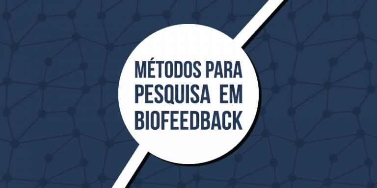 Métodos para pesquisa em biofeedback