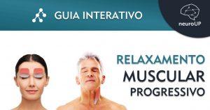 Relaxamento muscular progressivo – Guia interativo