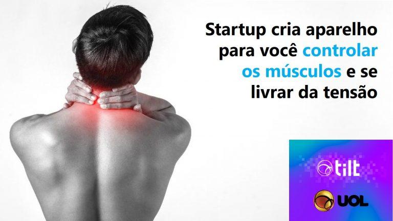 Uol: Startup cria aparelho para você controlar os músculos e se livrar da tensão