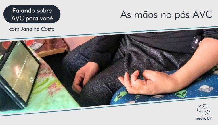 As mãos no pós AVC | Janaína Costa