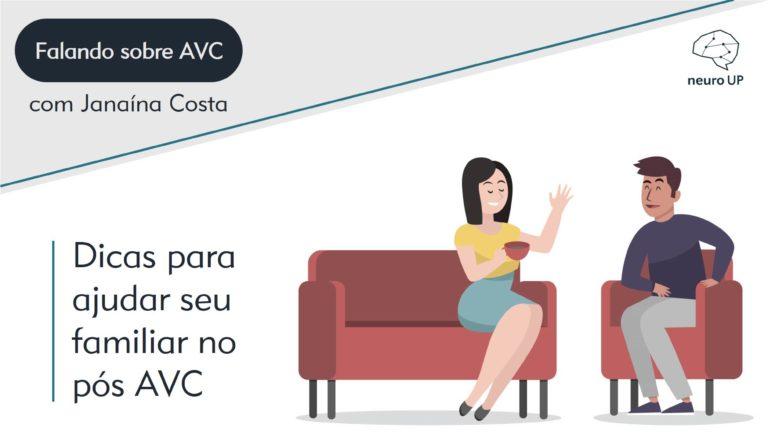 Dicas para ajudar seu familiar no pós AVC | Janaína Costa